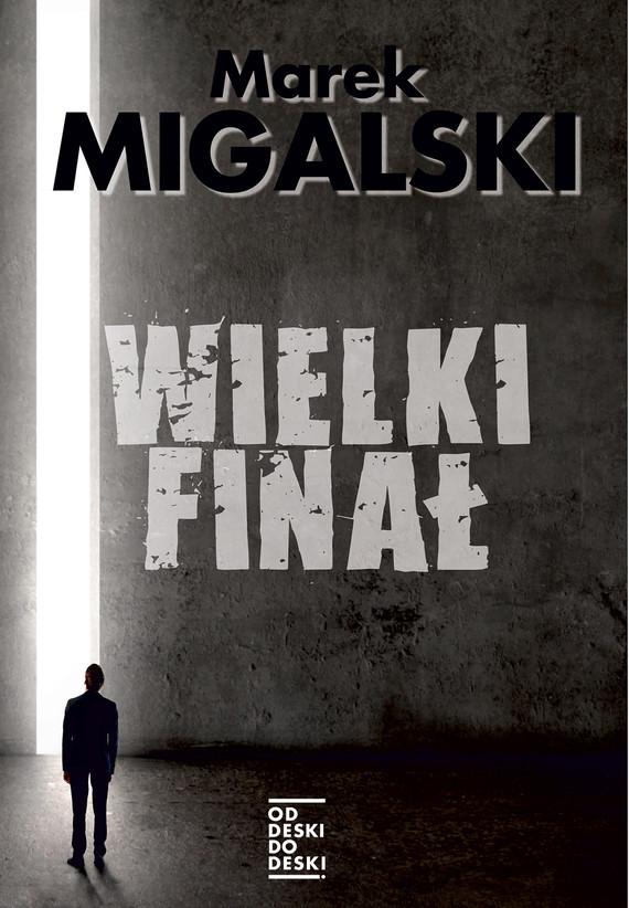 okładka Wielki finałebook | epub, mobi | Marek Migalski