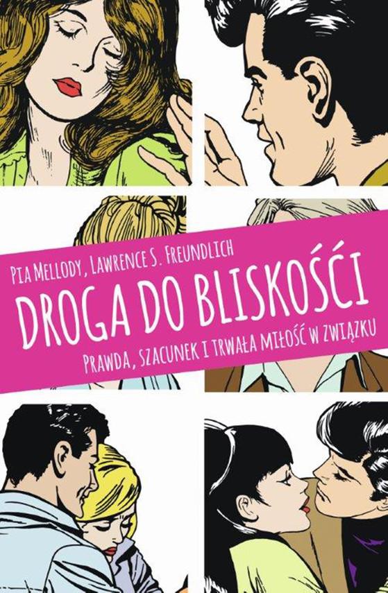 okładka Droga do bliskości. Prawda, szacunek i trwała miłość w związku, Ebook | Pia Mellody, Lawrence S. Freundlich