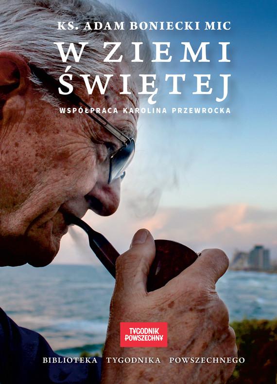 okładka W Ziemi Świętej, Ebook | ks. Adam Boniecki