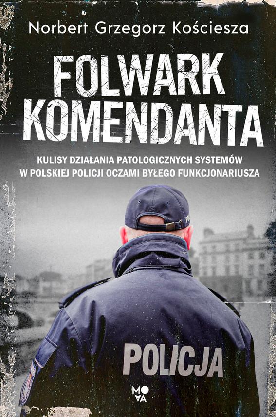 okładka Folwark komendantaebook | epub, mobi | Norbert Grzegorz Kościesza