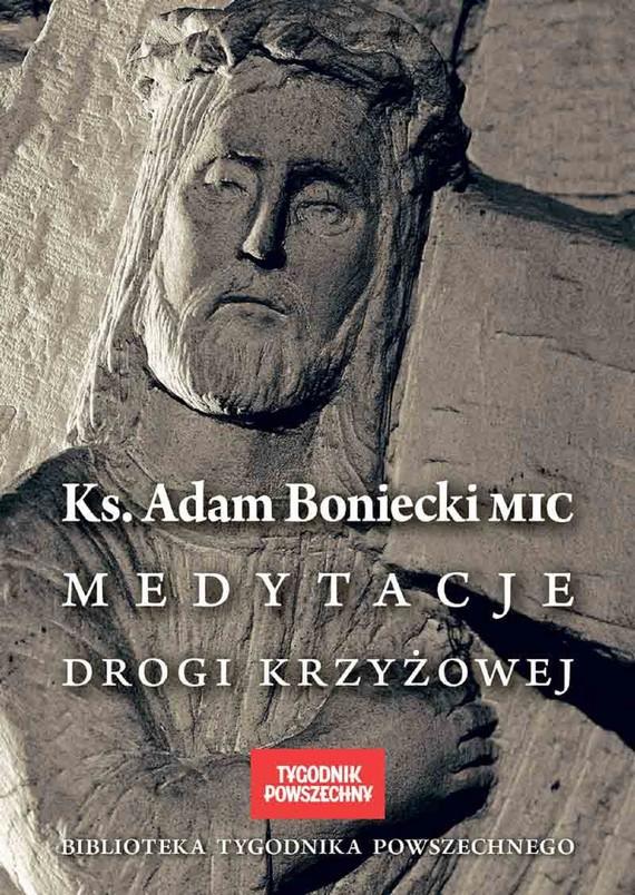 okładka Medytacje Drogi Krzyżowejebook | epub, mobi | ks. Adam Boniecki