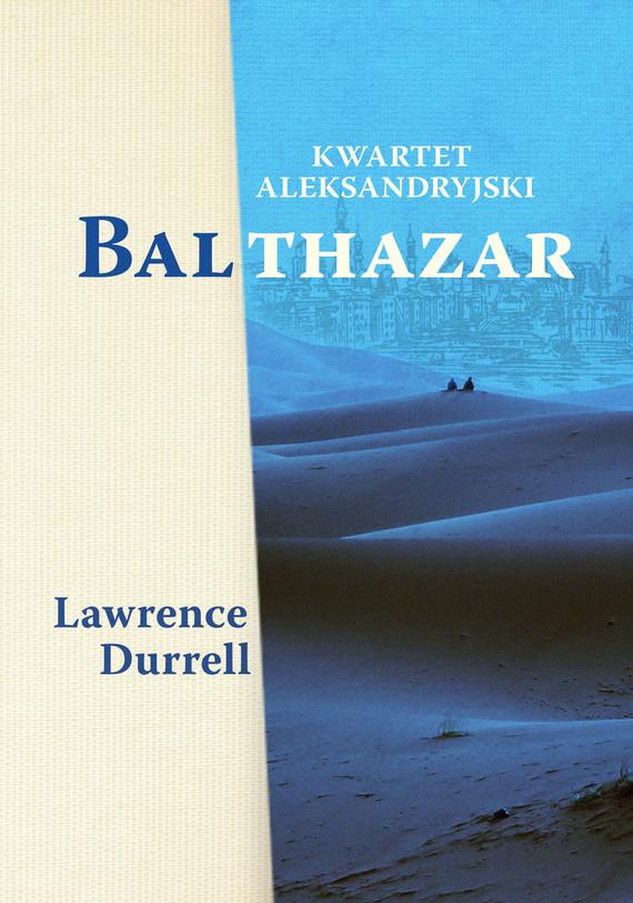 okładka Kwartet aleksandryjski: Balthazarebook | epub, mobi | Lawrence Durrell