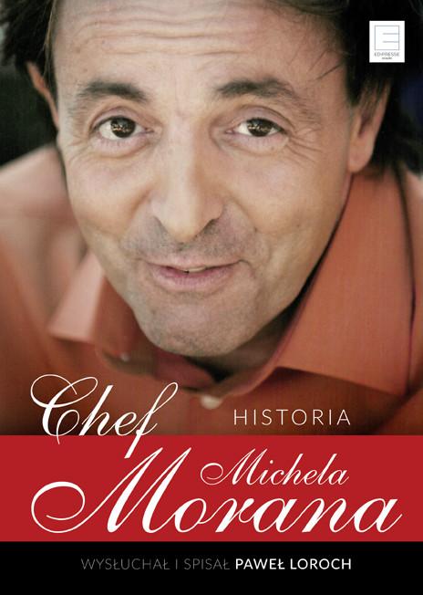 okładka Chef. Historia Michela Morana, Ebook | Michel Moran