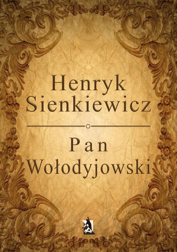okładka Pan Wołodyjowskiebook | epub, mobi | Henryk Sienkiewicz