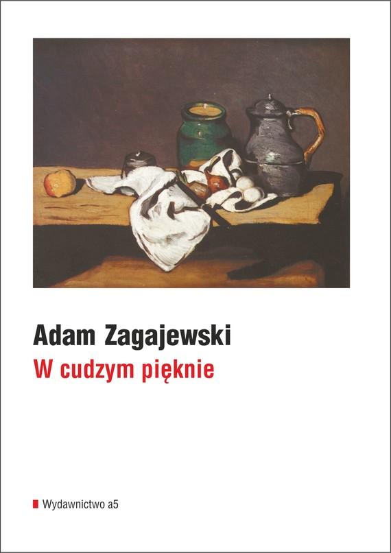 okładka W cudzym pięknie, Ebook | Adam Zagajewski