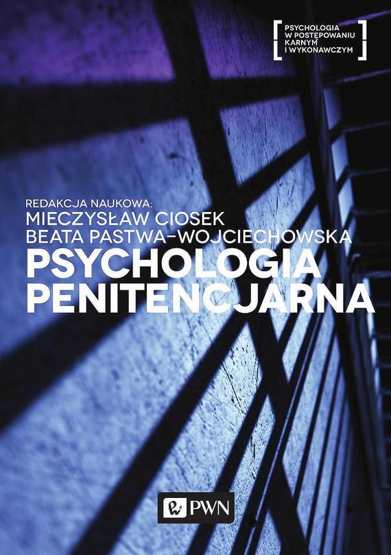 okładka Psychologia penitencjarnaebook | epub, mobi | Mieczysław  Ciosek, Beata  Pastwa-Wojciechowska