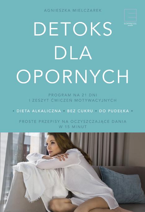 okładka Detoks dla opornychebook | epub, mobi | Agnieszka Mielczarek