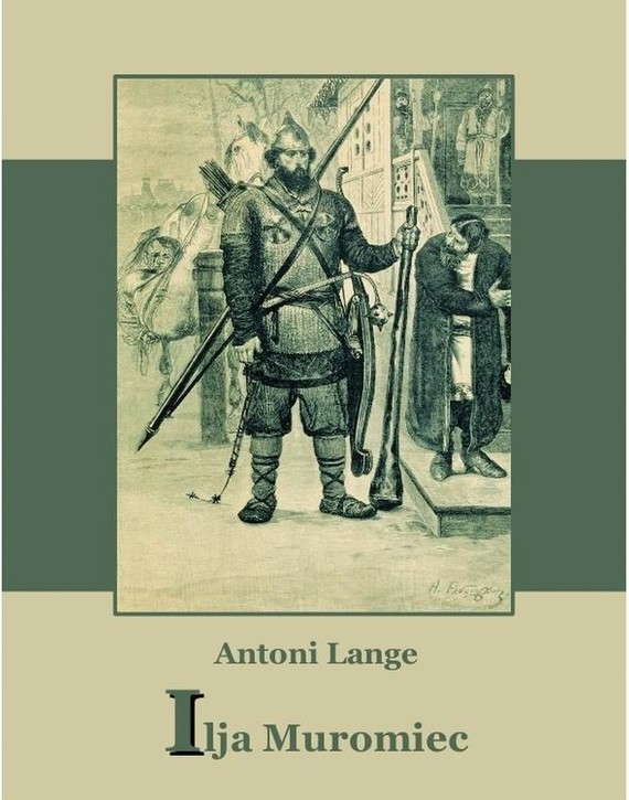 okładka Ilija Muromiecebook   epub, mobi   Antoni Lange