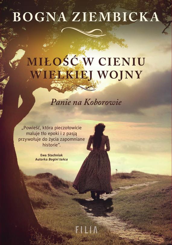 okładka Miłość w cieniu wielkiej wojny. Panie na Koborowie, Ebook | Bogna Ziembicka
