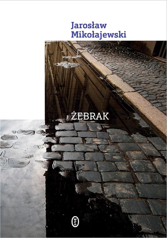 okładka Żebrak, Ebook | Jarosław Mikołajewski