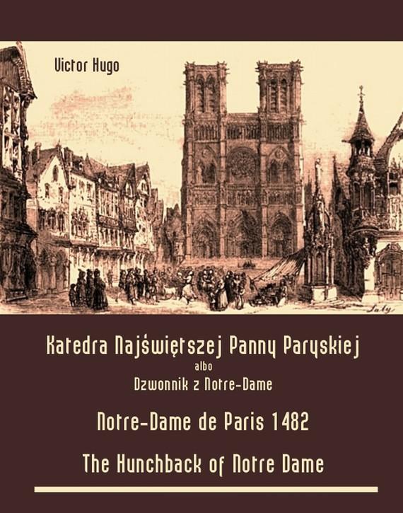 okładka Katedra Najświętszej Panny Paryskiej. Dzwonnik z Notre-Dameebook | epub, mobi | Victor  Hugo