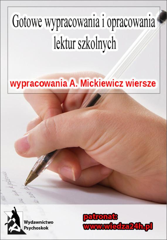 okładka Wypracowania - Adam Mickiewicz wybór wierszy - opracowanie i analiza, interpretacja, Ebook | Praca Zbiorowa
