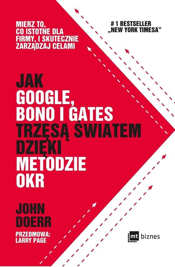 okładka Jak Google, Bono i Gates trzęsą światem dzięki metodzie OKRebook | epub, mobi | John Doerr