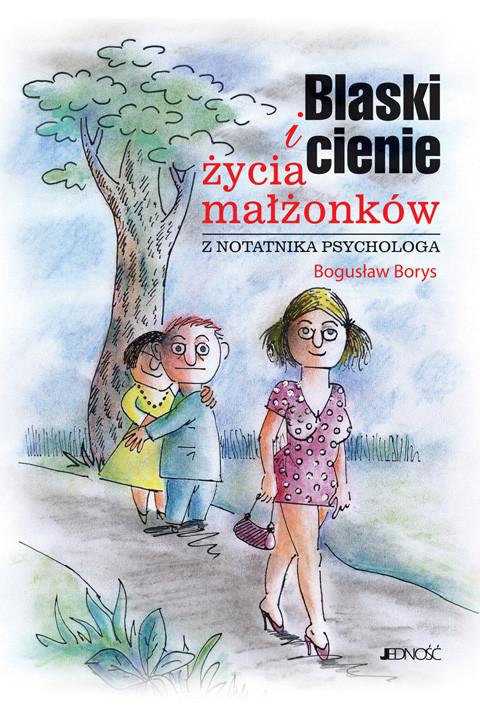 okładka Blaski i cienie życia małżonków. Z notatnika psychologa.ebook | epub, mobi | Bogusław Borys