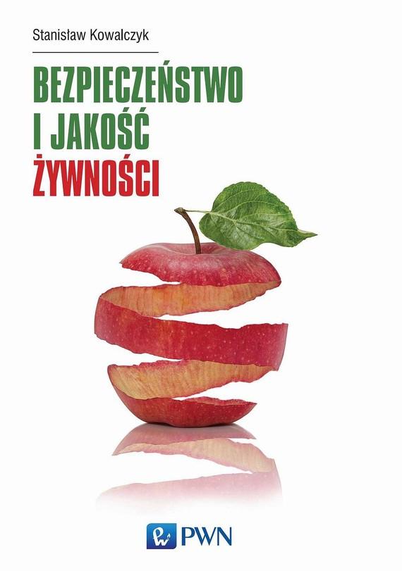 okładka Bezpieczeństwo i jakość żywnościebook | epub, mobi | Stanisław Kowalczyk