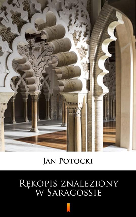 okładka Rękopis znaleziony w Saragossie, Ebook   Jan Potocki