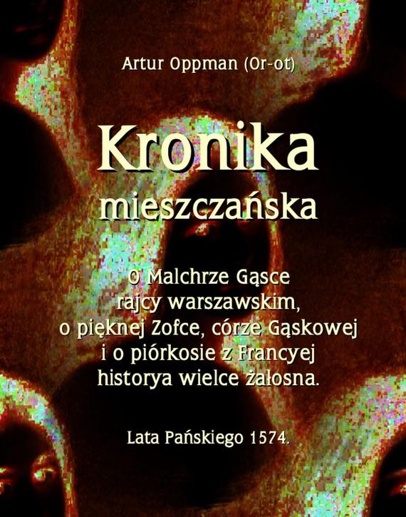 okładka Kronika mieszczańskaebook | epub, mobi | Artur Oppman