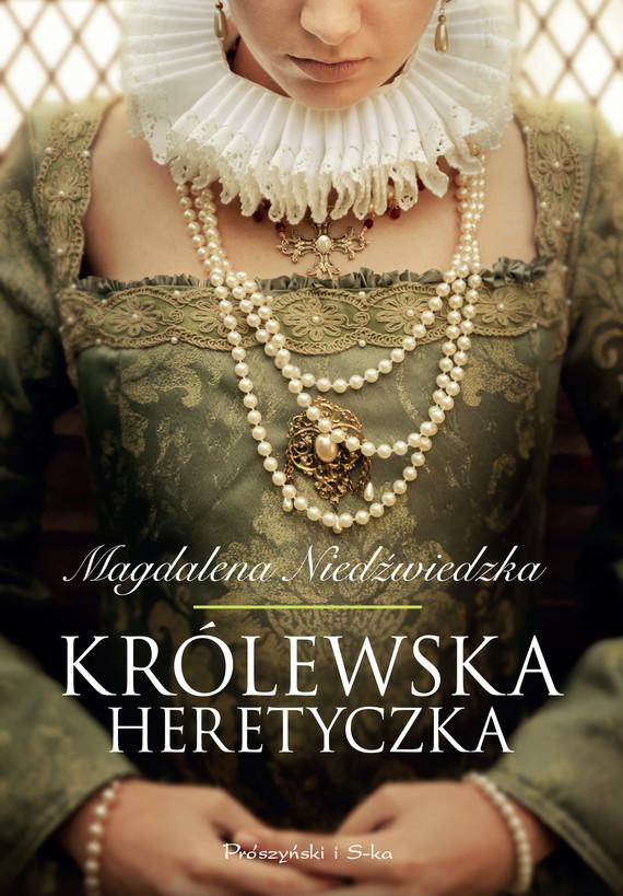 okładka Królewska heretyczka, Ebook | Magdalena Niedźwiedzka
