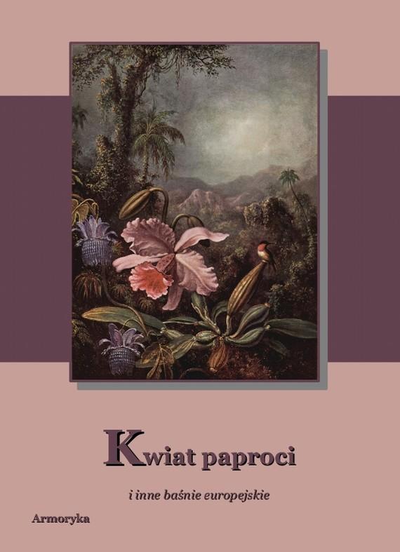 okładka Kwiat paproci i inne baśnie europejskie, Ebook | Praca Zbiorowa