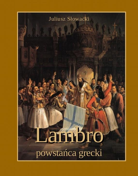 okładka Lambro - powstańca grecki. Powieść poetyczna w dwóch pieśniach, Ebook | Juliusz Słowacki