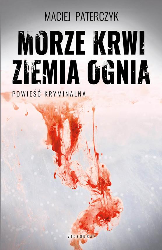okładka Morze krwi, ziemia ogniaebook | epub, mobi | Paterczyk Maciej