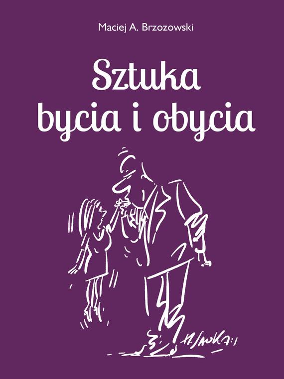 okładka Sztuka bycia i obycia, Ebook   Maciej Brzozowski