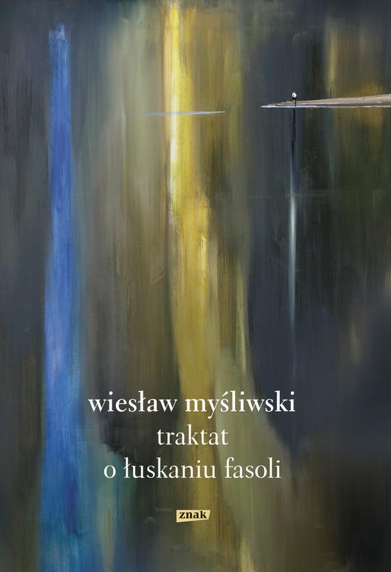 okładka Traktat o łuskaniu fasoli 2018, Ebook | Wiesław Myśliwski