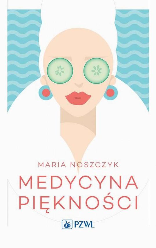 okładka Medycyna piękności, Ebook   Maria  Noszczyk