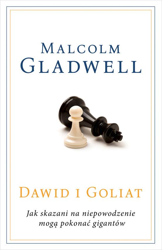 okładka Dawid i Goliat. Jak skazani na niepowodzenie mogą pokonać gigantów [2020]ebook | epub, mobi | Malcolm Gladwell