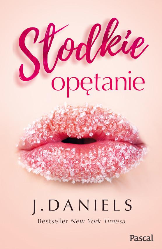 okładka Słodkie opętanie, Ebook | J. Daniels