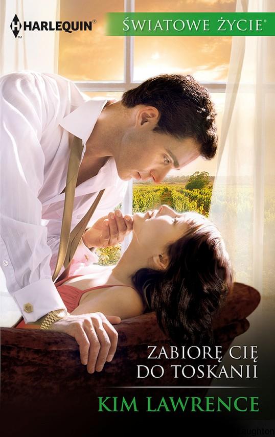okładka Zabiorę cię do Toskanii, Ebook | Kim Lawrence