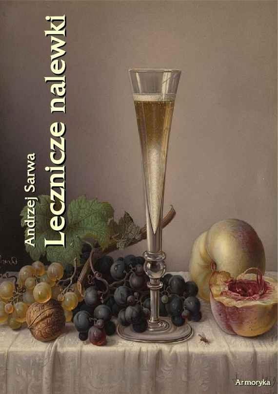okładka Lecznicze nalewki 265 receptur, Ebook | Andrzej  Sarwa