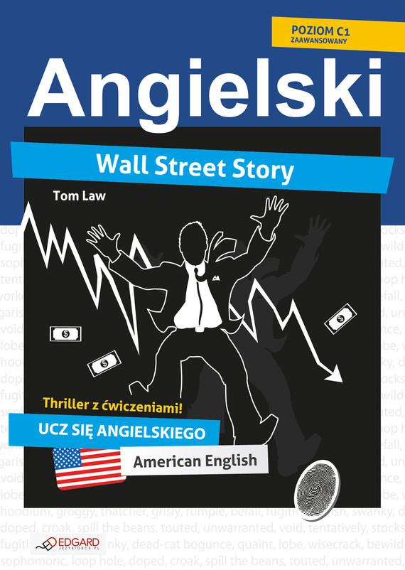 okładka Wall Street Story. Angielski thriller z ćwiczeniamiebook | epub, mobi | Tom  Law