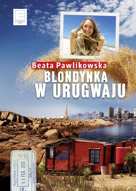 okładka Blondynka w Urugwaju, Ebook | Beata Pawlikowska