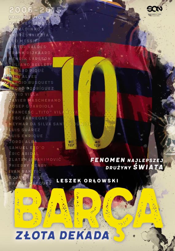 okładka Barca. Złota dekada, Ebook | Leszek Orłowski