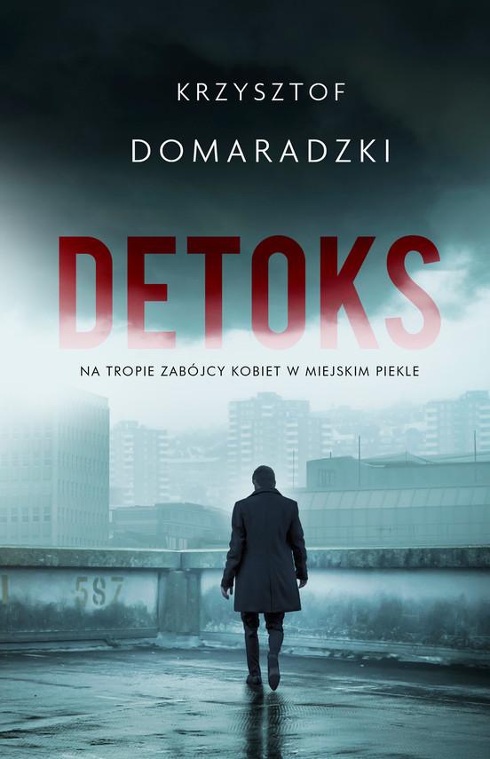 okładka Detoks, Ebook | Krzysztof Domaradzki