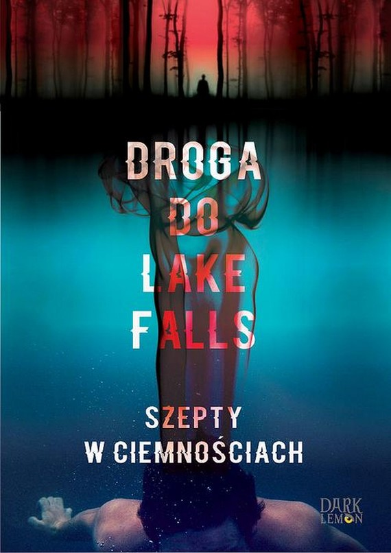 okładka Droga do Lake Falls. Szepty w ciemnościachebook | epub, mobi | Artur K.  Dormann