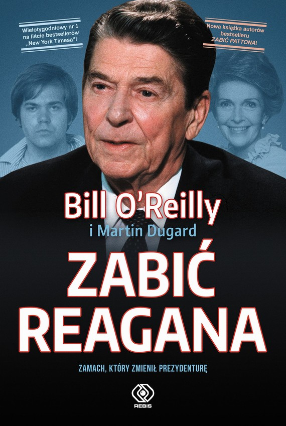 okładka Zabić Reagana, Ebook | Bill O'Reilly