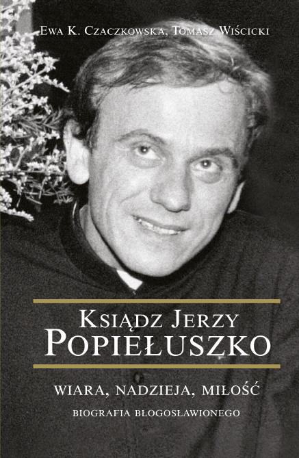 okładka Ksiądz Jerzy Popiełuszko, Ebook | Ewa Czaczkowska, Tomasz Wiścicki
