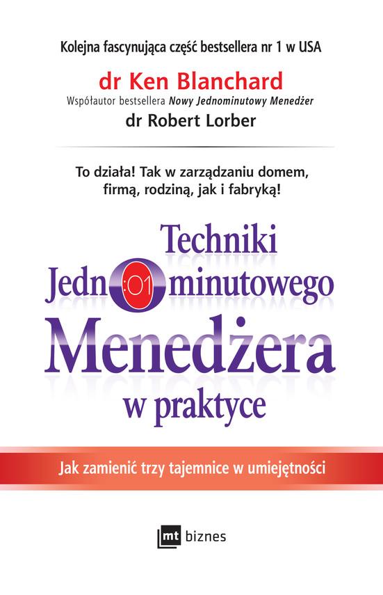okładka Techniki Jednominutowego Menedżera w praktyceebook   epub, mobi   Ken Blanchard, Robert Lorber