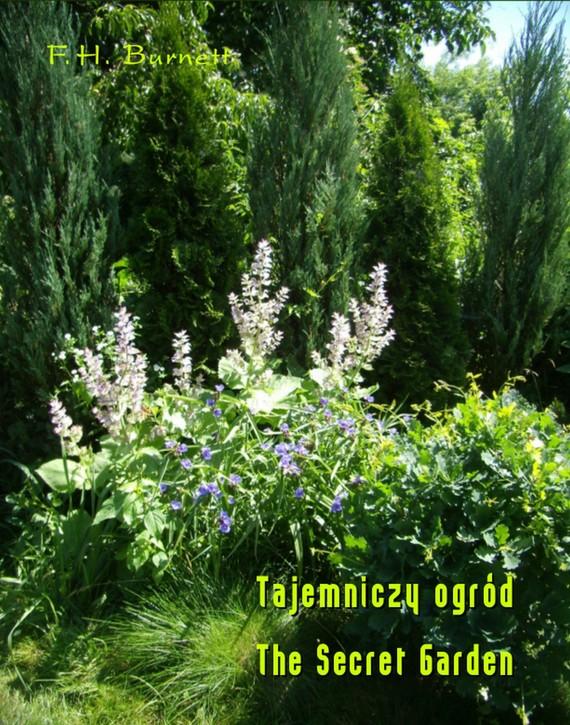okładka Tajemniczy ogród. The Secret Garden, Ebook | Frances Hodgson Burnett