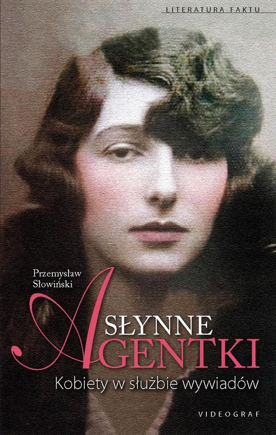 okładka Słynne agentki. Kobiety w służbie wywiadów, Ebook | Przemysław Słowiński