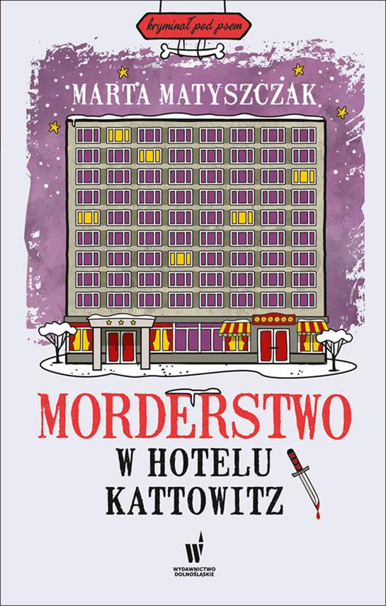 okładka Kryminał pod psem (#5). Morderstwo w Hotelu Kattowitzebook | epub, mobi | Marta Matyszczak