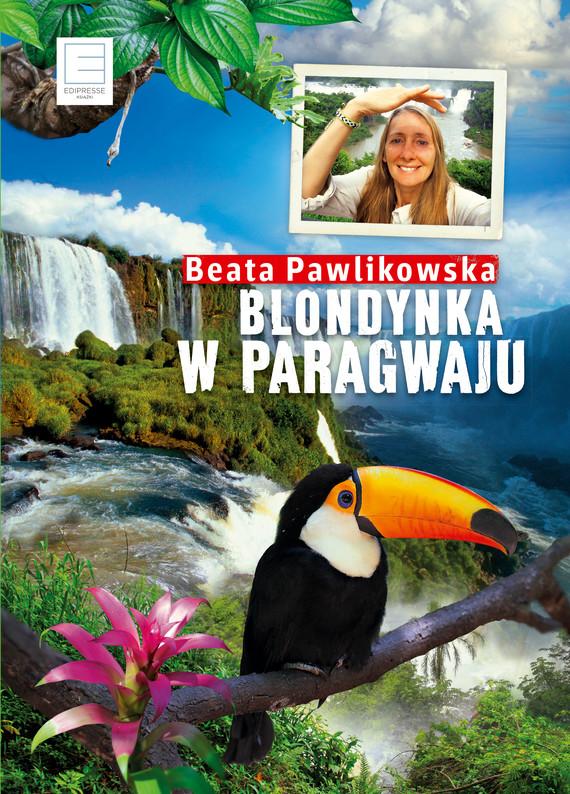 okładka Blondynka w Paragwaju, Ebook | Beata Pawlikowska