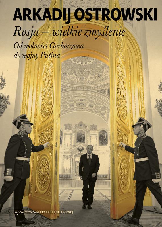 okładka Rosja – wielkie zmyślenieebook | epub, mobi | Arkadij Ostrowski