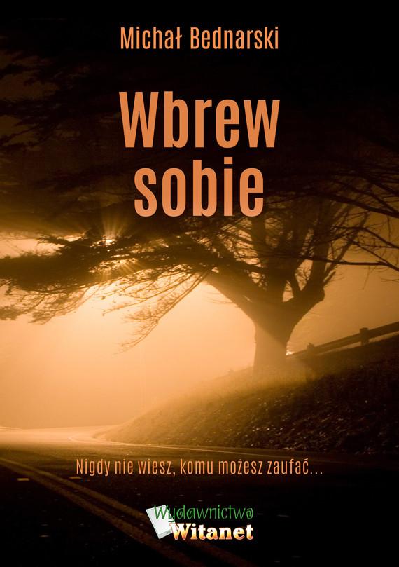 okładka Wbrew sobieebook | epub, mobi | Michał Bednarski