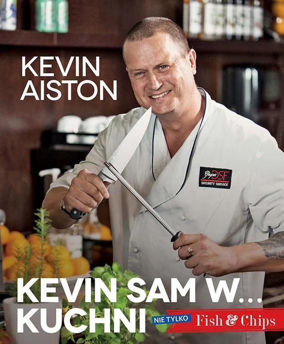 okładka Kevin sam w kuchni Nie tylko Fish & Chips, Ebook | Kevin Aiston
