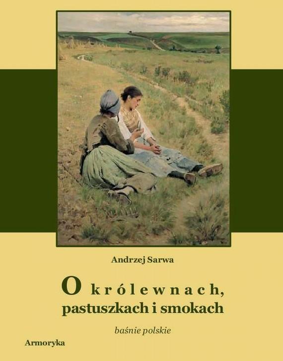okładka O królewnach pastuszkach i smokach, Ebook | Andrzej  Sarwa