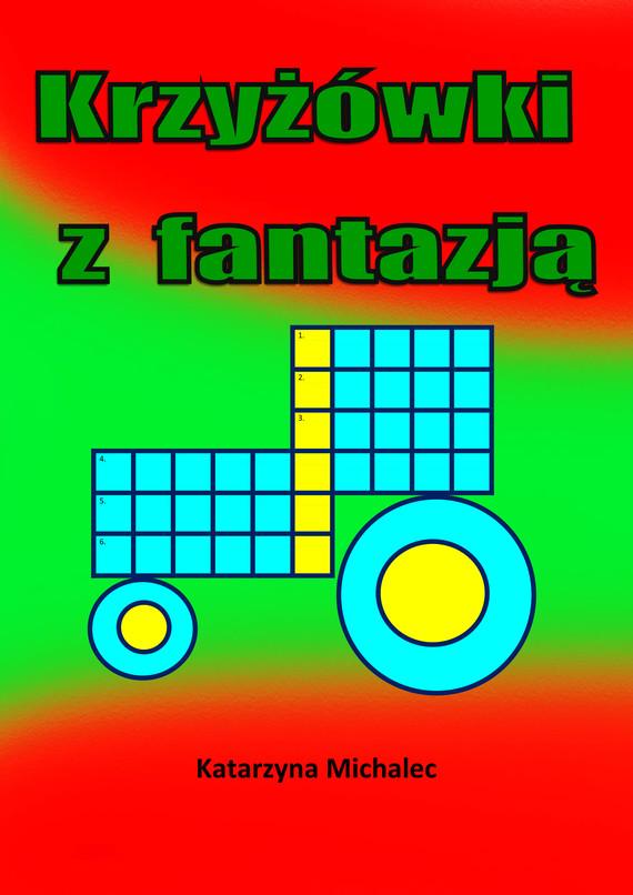 okładka Krzyżówki z fantazjąebook | pdf | Katarzyna Michalec