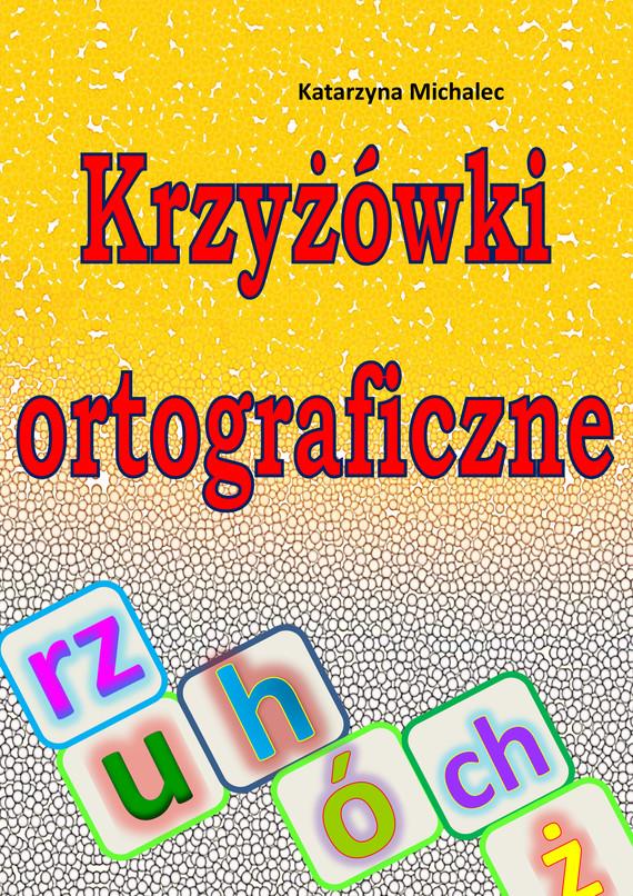 okładka Krzyżówki ortograficzneebook   pdf   Katarzyna Michalec